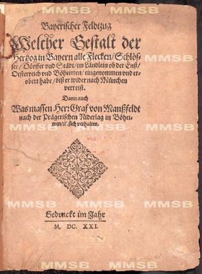 Bayerischer Feldtzug, welcher Gestalt der Hertzog in Bayern alle Flecken, Schlösser, Dörffer und Städt im Ländlein ob der Enss, Oesterreich und Böheimen eingenommen und erobert habe