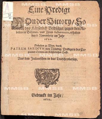 Eine Predigt von der Victory, so das käyserlich Veldläger gegen den Rebellen in Böhmen und Ihren Adhaerenten erhalten den 8. Novembris im Jahr 1620