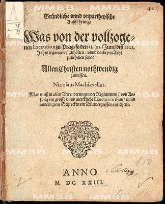 Gründliche unnd unpartheyische Aussführung was von der vollzogenen Execution zu Prag so den 11. (21.) Junii diss 1621 Jahrs ergangen zu halten unnd darbey in Acht zu nehmen seye?