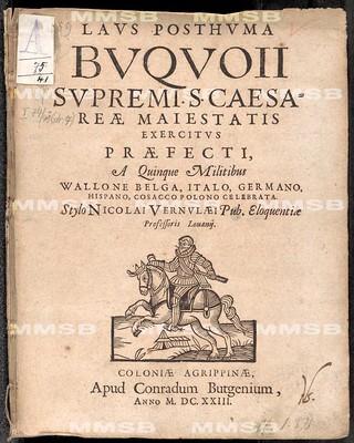 Laus posthuma Buquoii, supremi s. Caesareae Maiestatis exercitus praefecti