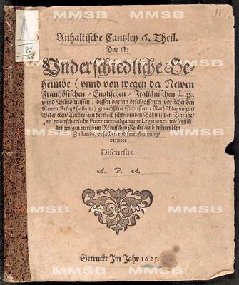 Anhaltische Cantzley 6. Theil. Das ist underschiedliche geheimbe ... gewechsslete Schrifften, Rathschlagungen, Bedencken
