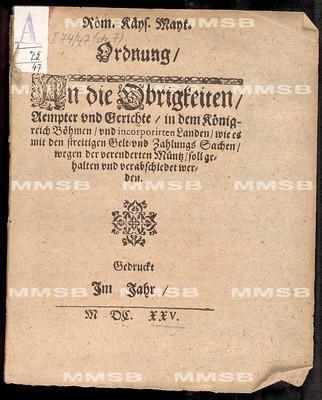 Röm. Käys. Mayt. Ordnung an die Obrigkeiten, Aempter und Gerichte in dem Königreich Böhmen und incorporirten Landen