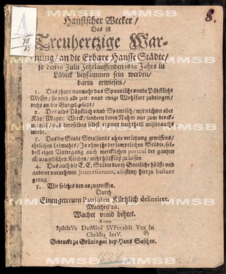 Hansischer Wecker, das ist treuhertzige Warnung an die Erbare Hansse Städte, so den 16 Julii jetztlauffenden 1628 Jahrs in Lübeck beysammen sein werden