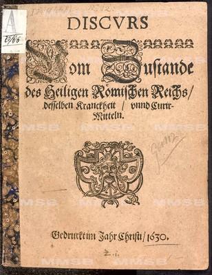 Discurs vom Zustande des heiligen römischen Reichs, desselben Kranckheit unnd Curir-Mitteln