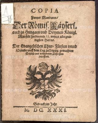 Copia zweyer Mandaten ... Ferdinandi II. ... der evangelischen Chur-Fürsten unnd Stände auff dem Tag zu Leipzig gemachten Schluss und vorhabende Defension betreffend