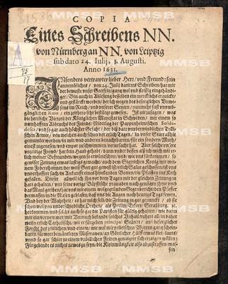 Copia eines Schreibens NN. von Nürnberg an NN. von Leiptzig sub dato 24. Iulii, 3. Augusti anno 1631