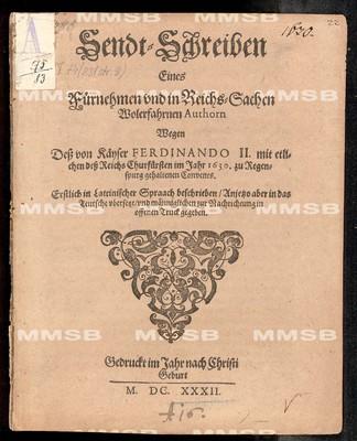 Sendt-Schreiben eines fürnehmen und in Reichs-Sachen wolerfahrnen Authorn wegen dess von Käyser Ferdinando II. mit etlichen dess Reichs Churfürsten im Jahr 1630 zu Regenspurg gehaltenen Convents