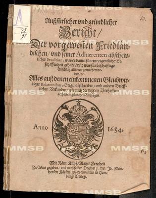 Aussfürlicher und gründlicher Bericht der vorgewesten Friedländischen und seiner Adhaerenten abschewlichen Prodition