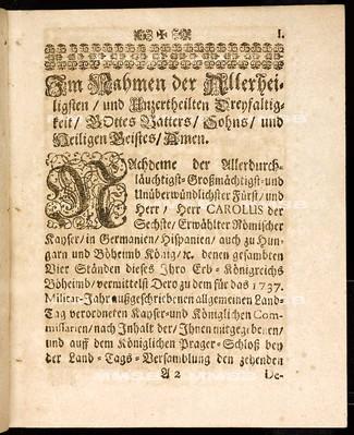 Articulen des allgemeinen Land-Tag-Schlusses, so ... den 10. Decembris, anno 1736. proponiret, und den 26. Novembris anno 1737 ... von allen vier Ständen dieses Königreichs Böheimb geschlossen und publiciret worden