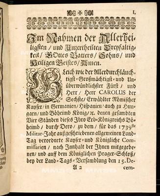 Articulen des allgemeinen Land-Tag-Schlusses, so ... den 15. Decembris, anno 1738, proponiret, und den 17. Septembris, anno 1739 ... von allen vier Ständen dieses Königreichs Böheimb geschlossen und publiciret worden