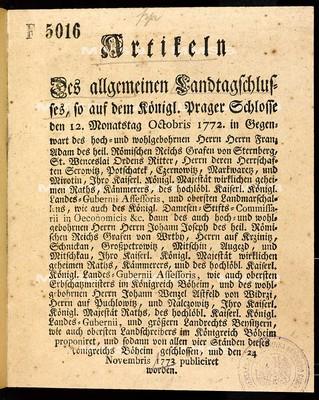 Artikeln des allgemeinen Landtagschlusses, so ... den 12. Monatstag Octobris 1772 ... proponiret, und sodann von allen vier Ständen dieses Königreichs Böheim geschlossen, und den 24 Novembris 1773 publiciret worden