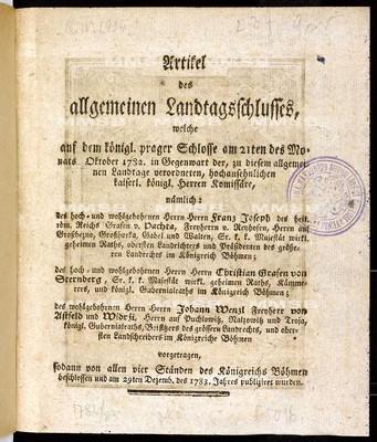 Artikel des allgemeinen Landtagsschlusses, welche ... am 21ten des Monats Oktober 1782 ... vorgetragen, sodann von allen vier Ständen des Königreichs Böhmen beschlossen und am 29ten Dezemb. des 1783. Jahres publiziret wurden