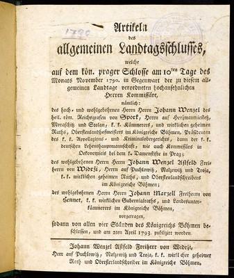 Artikeln des allgemeinen Landtagsschlusses, welche ... am 10ten Tage des Monats November 1790 ... vorgetragen, sodann von allen vier Ständen des Königreichs Böhmen beschlossen und am 2ten April 1793 publizirt worden