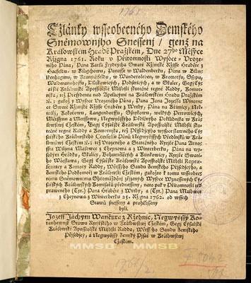 Články všeobecného zemského sněmovního snešení, jenž ... dne 27ho měsíce října 1761. roku ... přednešeny, nato pak ... 25. října 1762 od všech stavů snešeny a prohlášeny byli