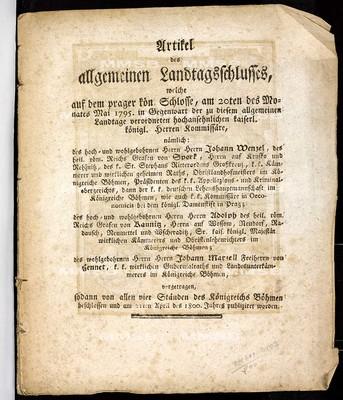 Artikel des allgemeinen Landtagsschlusses, welche ... am 20ten des Monates Mai 1795 ... vorgetragen, sodann von allen vier Ständen des Königreichs Böhmen beschlossen und am 21ten April des 1800. Jahres publiziret worden