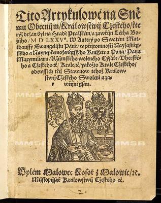 Tito artykulové na sněmu obecním království českého, kterýž držán byl ... a zavřín léta božího M D LXXVo v auterý po svatém Matauši evangelistu páně ... ode všech tří stavuov téhož království českého svoleni a zavříni jsau