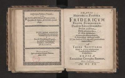 Oratio historico-poetica Fridericum Regem Bohemorum. Ducem Silesiorum &c. Breslam accedentem, ibidem commorantem, ab eadem discedentem excipiens, describens, prosequens, in frequentissimo auditorum consessu XI. Jun […]