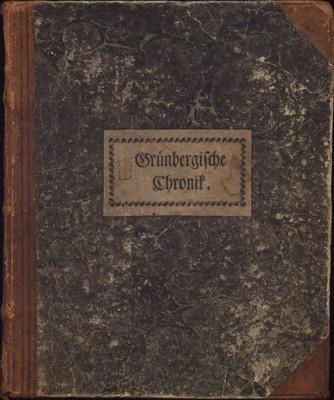 Chronica oder Kurze Beschreibung von der Entstehung und den Schicksalen ser Stadt Grünberg von 1222 bis 1814