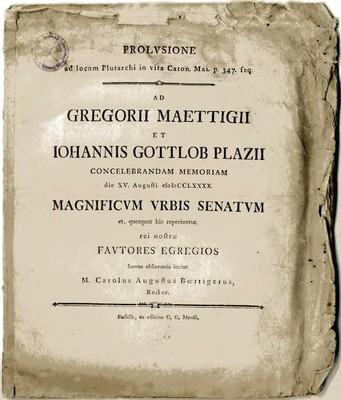 Prolusione ad locum Plutarchi in vita Caton. Mai. p. 347.seq. Ad Gregorii Maettigii et Iohannis Gottlob Plazii concelebrandam memoriam die ...