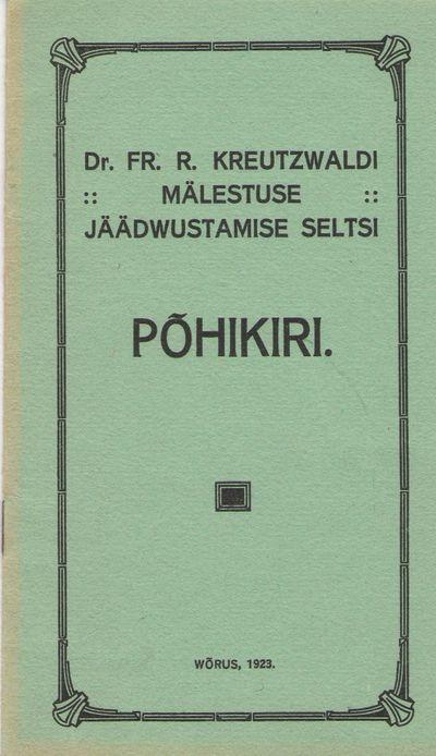 Brošüür. Dr. Fr.R. Kreutzwaldi Mälestuse Jäädvustamise Seltsi PÕHIKIRI. Wõru, 1923.