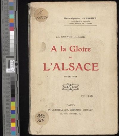 La grande guerre : a la gloire de l'Alsace (2. édition) / Sébastien Herscher
