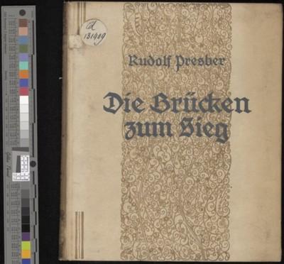 Die Brücken zum Sieg : Kriegsgedichte / von Rudolf Presber ; Mit Zeichn. von Lutz Ehrenberger