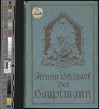 Der Hauptmann : eine Erzählung aus dem Weltkriege (6.-10. Aufl.) / von Armin Steinart