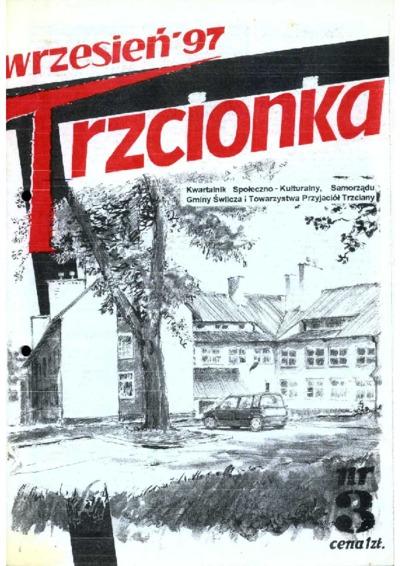 Trzcionka : kwartalnik społeczno-kulturalny Samorządu Gminy Świlcza i Towarzystwa Przyjaciół Trzciany. 1997, nr 3