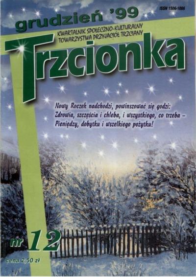 Trzcionka : kwartalnik społeczno-kulturalny Towarzystwa Przyjaciół Trzciany. 1999, nr 12