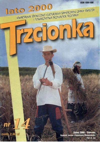 Trzcionka : kwartalnik społeczno-kulturalny Samorządu Gminy Świlcza i Towarzystwa Przyjaciół Trzciany. 2000, nr 14