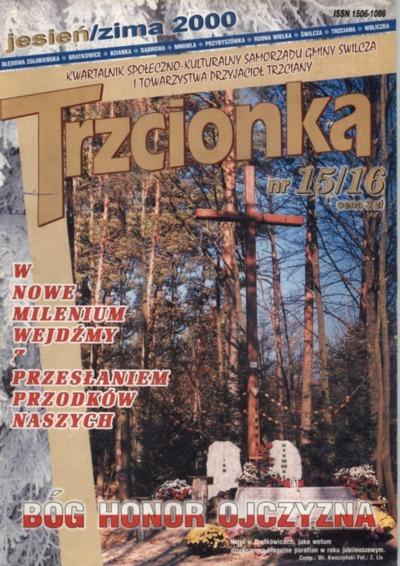 Trzcionka : kwartalnik społeczno-kulturalny Samorządu Gminy Świlcza i Towarzystwa Przyjaciół Trzciany. 2000, nr 15/16