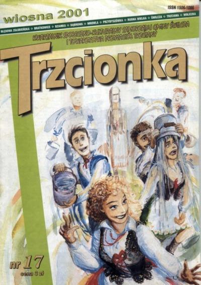 Trzcionka : kwartalnik społeczno-kulturalny Samorządu Gminy Świlcza i Towarzystwa Przyjaciół Trzciany. 2001, nr 17