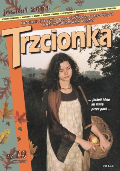 Trzcionka : kwartalnik społeczno-kulturalny Samorządu Gminy Świlcza i Towarzystwa Przyjaciół Trzciany. 2001, nr 19