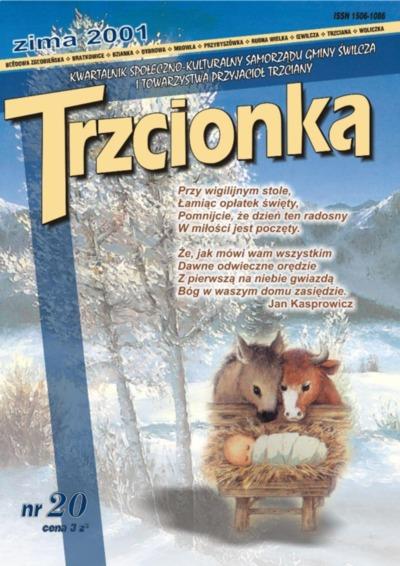 Trzcionka : kwartalnik społeczno-kulturalny Samorządu Gminy Świlcza i Towarzystwa Przyjaciół Trzciany. 2001, nr 20