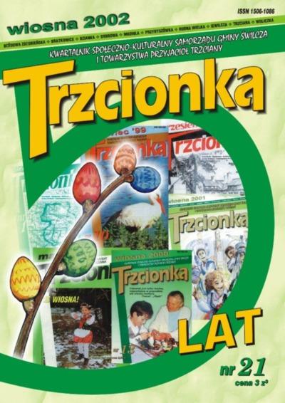 Trzcionka : kwartalnik społeczno-kulturalny Samorządu Gminy Świlcza i Towarzystwa Przyjaciół Trzciany. 2002, nr 21