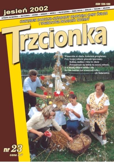 Trzcionka : kwartalnik społeczno-kulturalny Samorządu Gminy Świlcza i Towarzystwa Przyjaciół Trzciany. 2002, nr 23