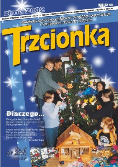 Trzcionka : kwartalnik społeczno-kulturalny Samorządu Gminy Świlcza i Towarzystwa Przyjaciół Trzciany. 2002, nr 24
