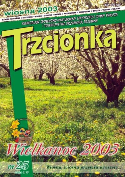 Trzcionka : kwartalnik społeczno-kulturalny Samorządu Gminy Świlcza i Towarzystwa Przyjaciół Trzciany. 2003, nr 25