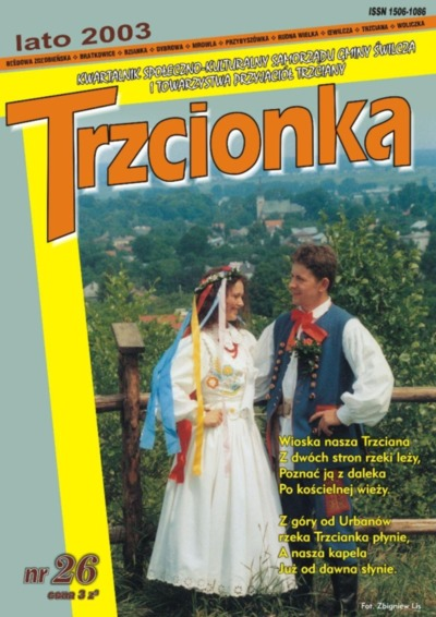 Trzcionka : kwartalnik społeczno-kulturalny Samorządu Gminy Świlcza i Towarzystwa Przyjaciół Trzciany. 2003, nr 26