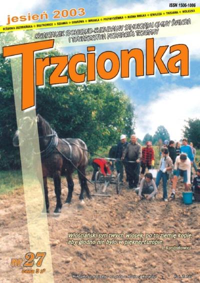 Trzcionka : kwartalnik społeczno-kulturalny Samorządu Gminy Świlcza i Towarzystwa Przyjaciół Trzciany. 2003, nr 27