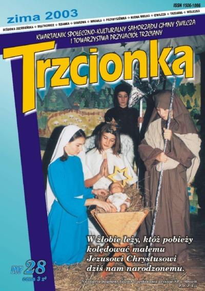 Trzcionka : kwartalnik społeczno-kulturalny Samorządu Gminy Świlcza i Towarzystwa Przyjaciół Trzciany. 2003, nr 28