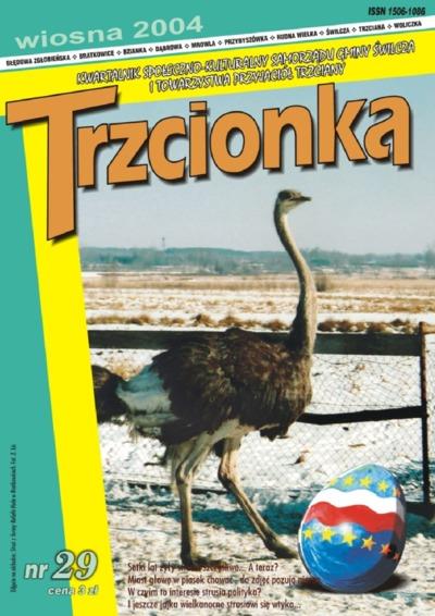 Trzcionka : kwartalnik społeczno-kulturalny Samorządu Gminy Świlcza i Towarzystwa Przyjaciół Trzciany. 2004, nr 29