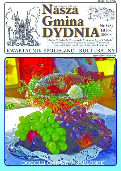 Nasza Gmina Dydnia : kwartalnik społeczno-kulturalny : Dydnia, Grabówka, Hroszówka […]. 2006, nr 3