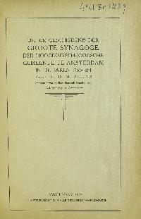 Uit de geschiedenis der Groote Synagoge der Hoogduitsch-Joodsche gemeente te Amsterdam in de jaren 1768-1814