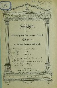 Festschrift zur Einweihung des neuen Schl-Gebäudes der der hiesigen Synagogen-Gemeinde