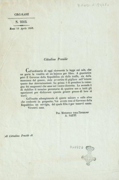 Circolare N. 2515. Roma 14 Aprile 1849. Cittadino Preside / Pel Ministro dell'Interno A. Saffi. - [S.l. : s.n., 1849]