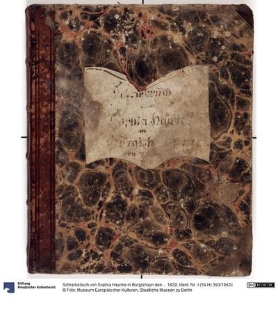 Schreibebuch von Sophia Heynke in Burgishayn den ... 1829