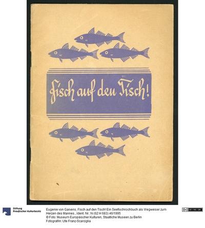 Fisch auf den Tisch! Ein Seefischkochbuch als Wegweiser zum Herzen des Mannes.