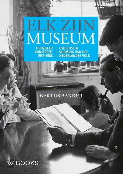 Elk zijn museum - Openbaar Kunstbezit 1956-1988