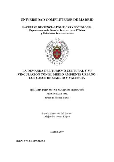 La demanda del turismo cultural y su vinculación con el medio ambiente urbano los casos de Madrid y Valencia